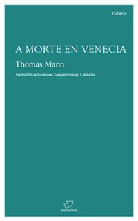 Portada de A morte en Venecia. Autor   Laureano Xoaquín Araujo Cardalda