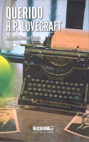 Portada de Querido H.P. Lovecraft. Autor   Antonio Manuel Fraga