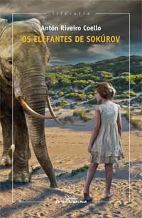 Portada de Os elefantes de Sokúrov. Autor   Antón Riveiro Coello