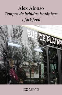 Portada de Tempos de bebidas isotónicas e fast food. Autor   Álex Alonso