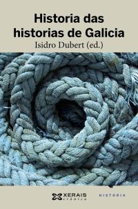 Portada de Historia das historias de Galicia. Autor   Isidro Dubert