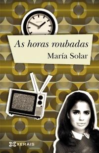 Presentación da novela <i>As horas roubadas</i> de María Solar.