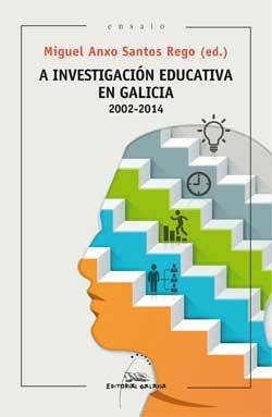 Portada de A investigación educativa en Galicia 2002-2014. Autor   Miguel Anxo Santos Rego