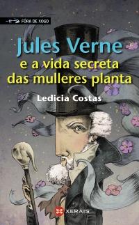 Portada de Jules Verne e a vida secreta das mulleres planta. Autor   Ledicia Costas