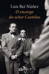 Portada de O encargo do señor Castelao. Autor   Luís Rei Núñez