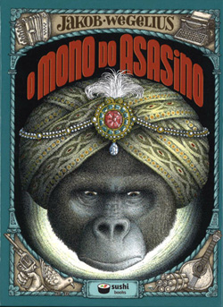 Portada de O mono do asasino. Autor   Jakob Wegelius