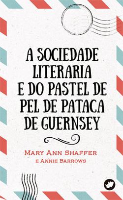 Portada de A sociedade literaria e do pastel de pel de pataca de Guernsey. Autor   Moisés Rodríguez Barcia