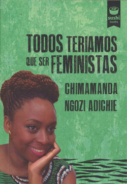 Portada de Todos teriamos que ser feministas. Autor   Moisés Rodríguez Barcia