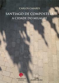 Portada de Santiago de Compostela. A cidade do milagre. Autor