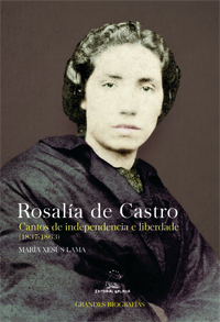 Portada de Rosalía de Castro. Cantos de independencia e liberdade (1837-1863). Autor