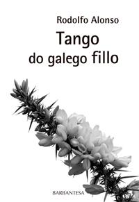 Portada de Tango do galego fillo. Autor   Moisés Rodríguez Barcia