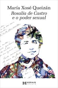 Portada de Rosalía de Castro e o poder sexual. Autor   María Xosé Queizán