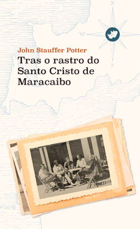 Portada de Tras o rastro do Santo Cristo de Maracaibo. Autor   Moisés Rodríguez Barcia