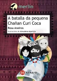 Portada de A batalla da pequena Chañan Curi Coca. Autor   Almudena Aparicio