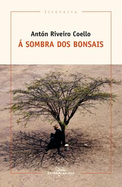 Portada de A sombra dos bonsais. Autor   Antón Riveiro Coello