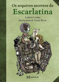 Portada de Os arquivos secretos de Escarlatina. Autor   Ledicia Costas