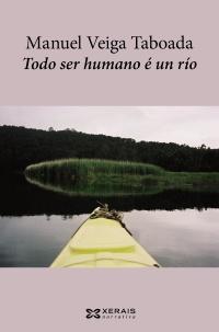 Portada de Todo ser humano é un río. Autor   Manuel Veiga Taboada