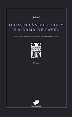 Portada de O castelán de Coucy e a dama de Fayel. Autor   Raúl Gómez Pato