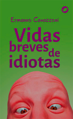 Portada de Vidas breves de idiotas. Autor   Moisés Rodríguez Barcia