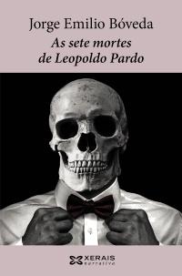 Portada de As sete mortes de Leopoldo Pardo. Autor   Jorge Emilio Bóveda