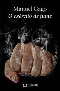 Portada de O exército de fume. Autor   Manuel Gago Mariño