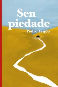 Portada de Sen piedade. Autor   Pedro Feijoo Barreiro