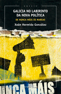 Portada de Galicia no labirinto da nova política. Autor   Xoán Hermida González