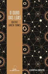 Portada de O ouro das lúas. Autor   Beatriz García Turnes