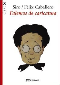 Portada de Falemos de caricatura. Autor   Siro López Lorenzo