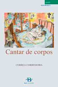 Portada de Cantar de corpos. Autor   Xabier Correa Corredoira